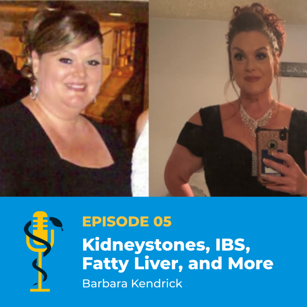 Episode Card: Ep.05: Kidneystones, IBS, Fatty Liver, and More with Barbara Kendrick