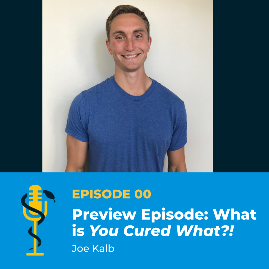 Episode Card: Ep.00: Preview Episode, What is You Cured What?!