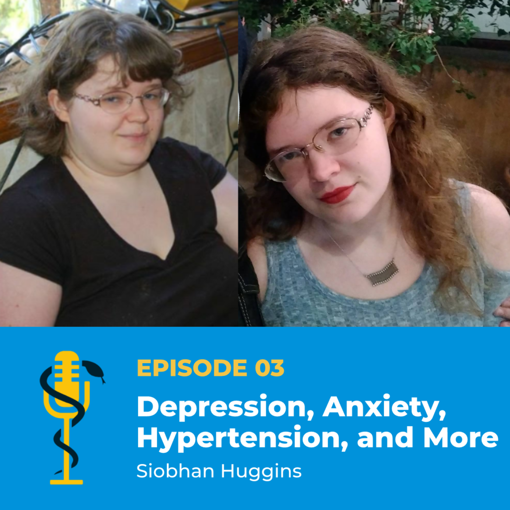 Episode Card: Ep.03: Depression, Anxiety, Hypertension, and More with Siobhan Huggins