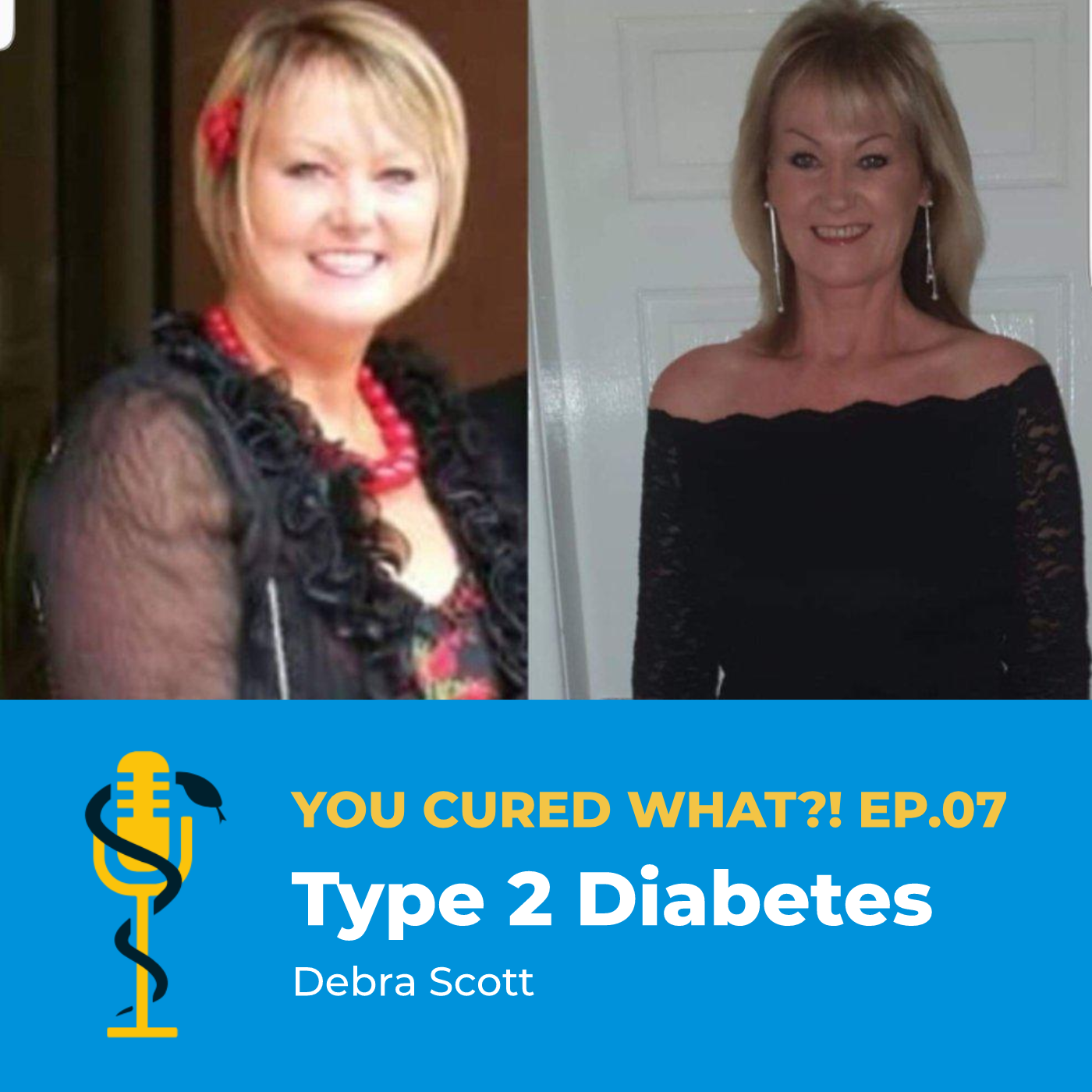 Ep.07: Type 2 Diabetes with Debra Scott