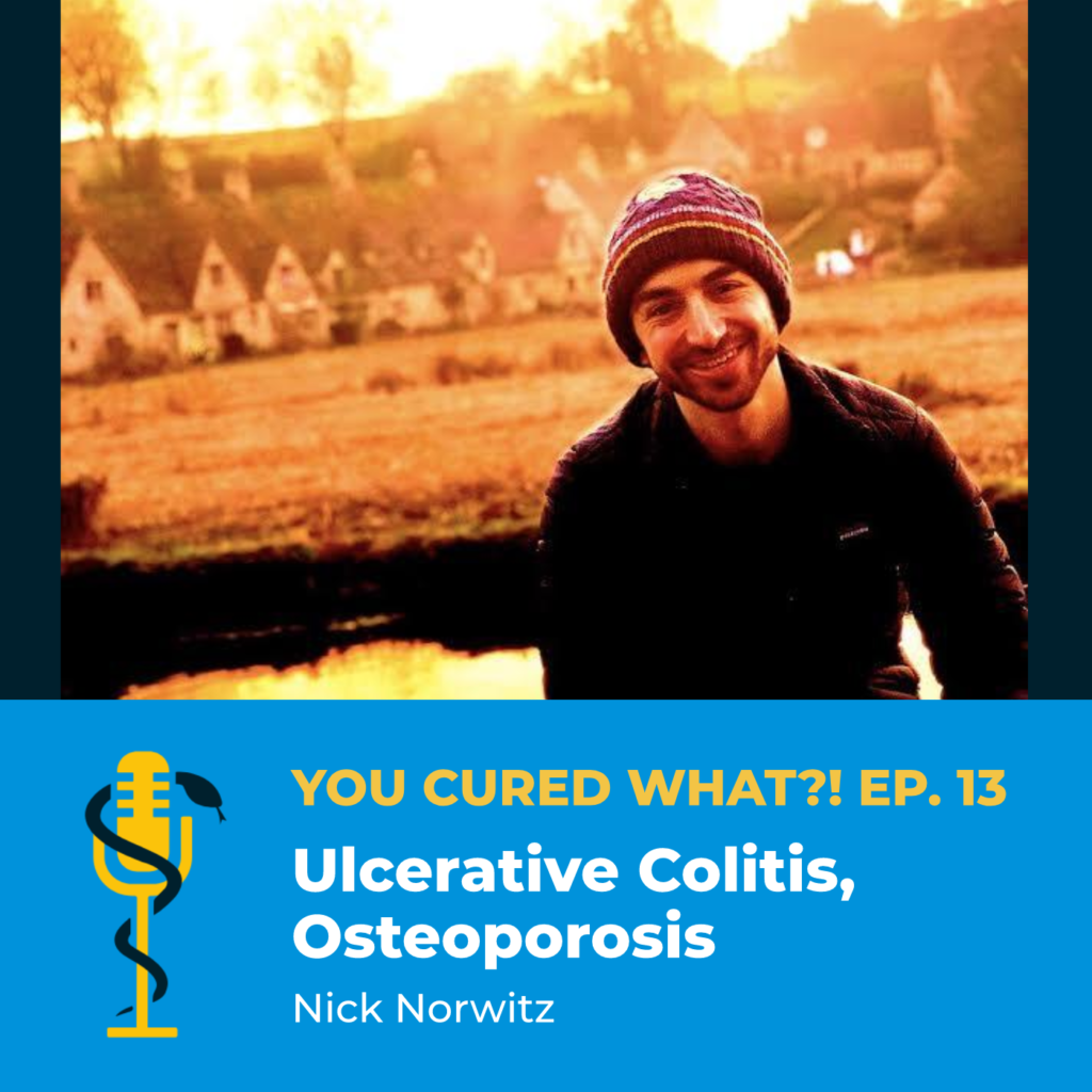 Episode Card: Ep.13: Ulcerative Colitis, Osteoporosis with Nick Norwitz