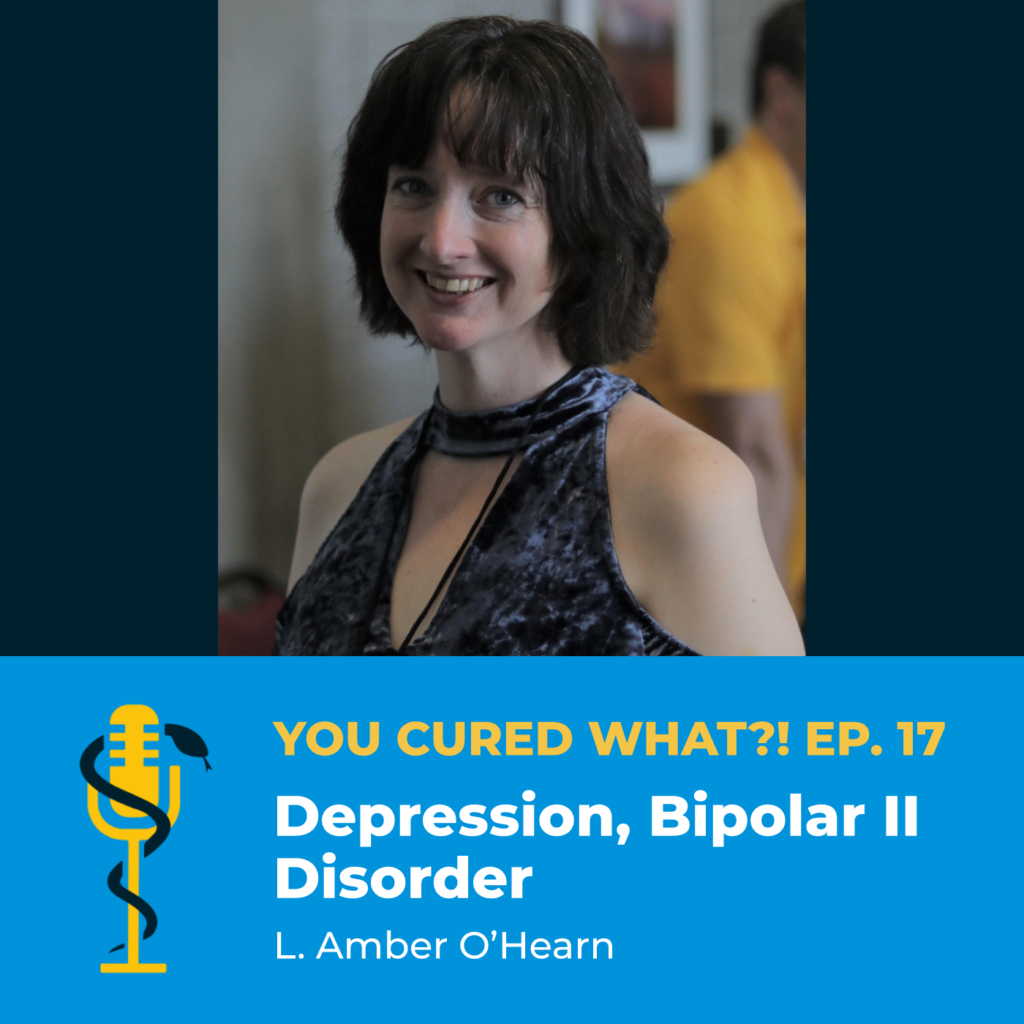 Episode Card: Ep.17: Depression, Bipolar II Disorder with L. Amber O'Hearn