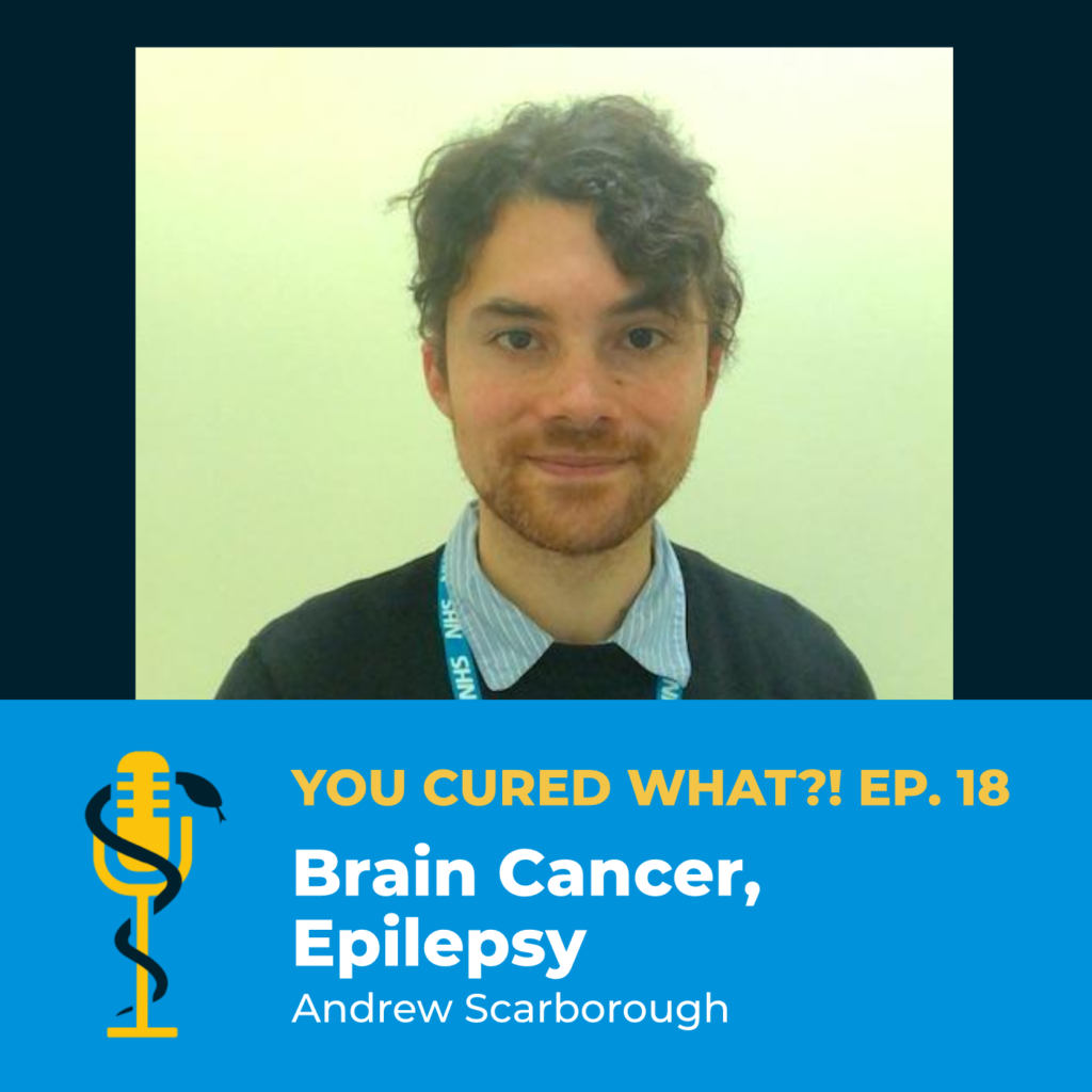 Episode Card: Ep.18: Brain Cancer, Epilepsy with Andrew Scarborough