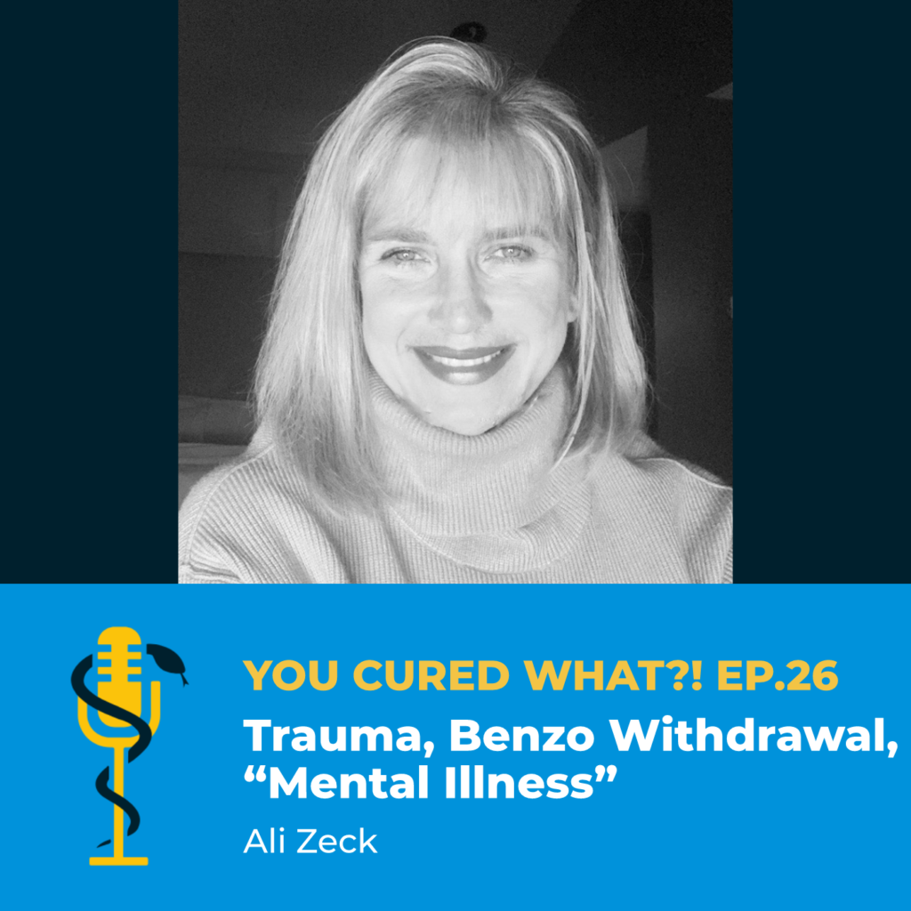 "Episode Card: Ep.26: Trauma, Benzo Withdrawal, ""Mental Illness"" with Ali Zeck"